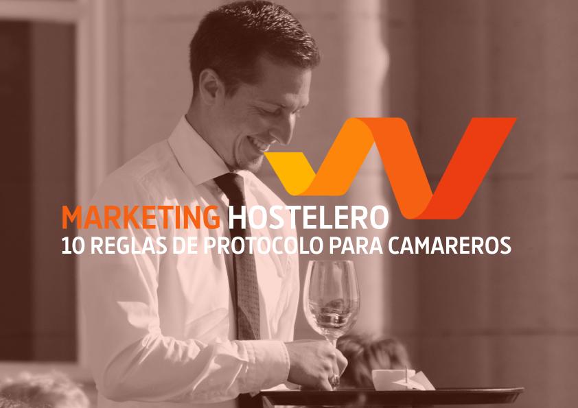 Marketing hostelero. 10 reglas imprescindibles de protocolo para tener un buen equipo de camareros