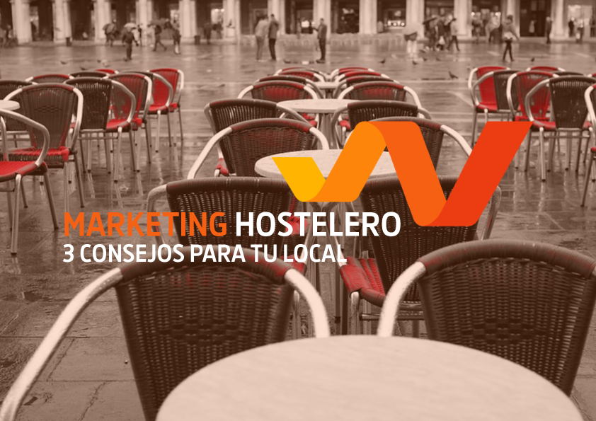 Marketing hostelero. 3 consejos para tu restaurante.