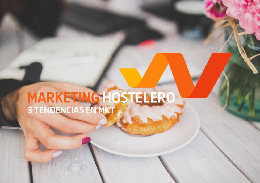 Últimas 3 tendencias en marketing hostelero