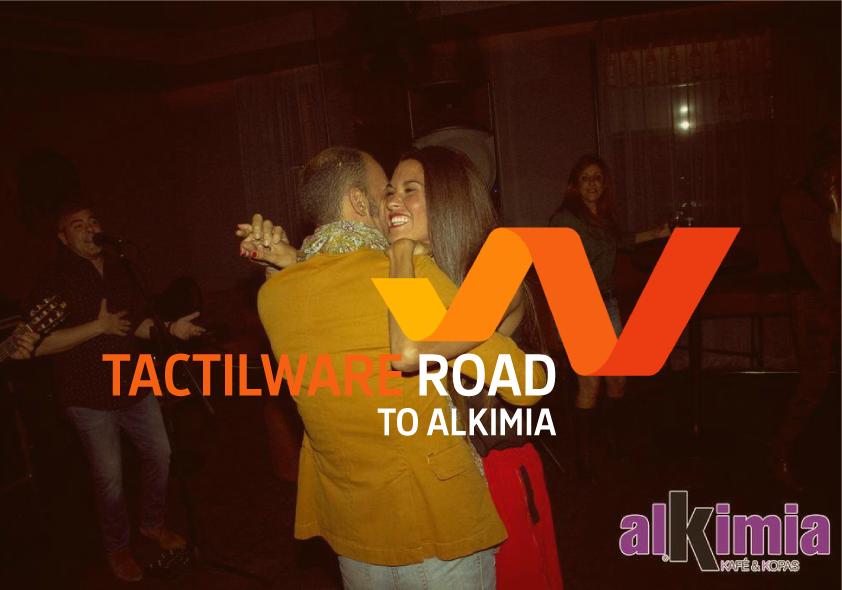 Tactilware road to…Alkimia